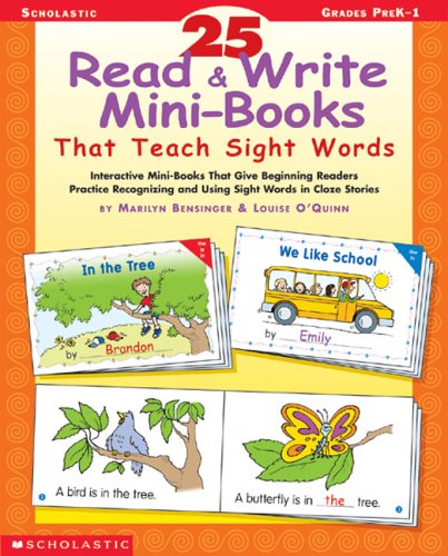 9780439683500: 25 Read & Write Mini-Books That Teach Sight Words: Interactive Mini-Books That Give Beginning Readers Practice Recognizing and Using Sight Words in Cloze Stories