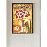 9780439683586: Doom, Death & Danger (The History Channel Presents) (Extreme History)