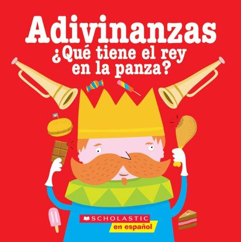 9780439683708: Adivinanzas: Qué tiene el rey en la panza (Spanish Edition)