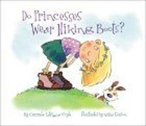 9780439683739: Do Princesses Wear Hiking Boots?