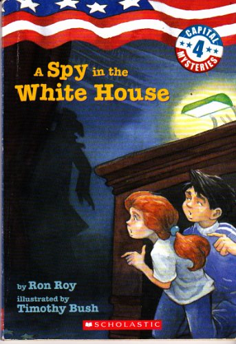 9780439684507: A Spy in the White House (Capital Series, Book #4)