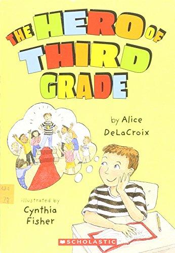 The Hero of Third Grade: De La Croix, Alice; Fisher, Cynthia