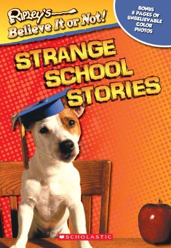 Strange School Stories (Ripley's Believe It or Not)