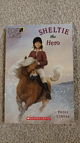 9780439688888: Sheltie the Hero (Pony Days)