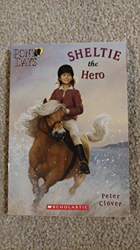 9780439688888: Sheltie the Hero (Pony Days)