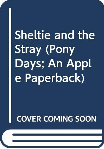 9780439688901: Sheltie and the Stray (Pony Days; An Apple Paperback)