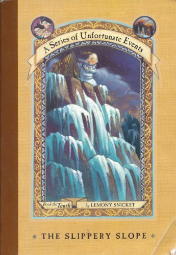 9780439692533: The Slippery Slope By Lemony Snicket (A Series of Unfortunate Events Book 10) Edition: Reprint