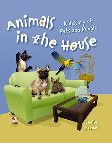 9780439692861: Animals in the House: A History of Pets and People