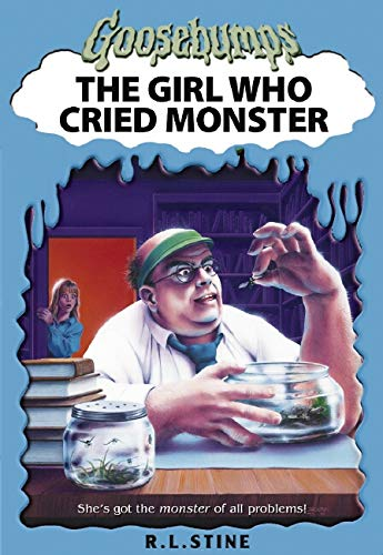 9780439693530: Goosebumps: The Girl Who Cried Monster