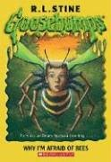 9780439693547: Why I'm Afraid Of Bees (Goosebumps Series)