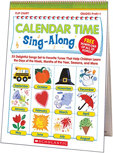 9780439694957: Calendar Time Sing-Along Flip Chart & CD: 25 Delightful Songs Set to Favorite Tunes That Help Children Learn the Days of the Week, Months of the Year, Seasons, and More