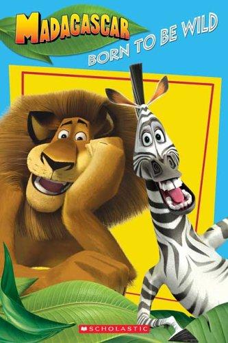 9780439696258: Madagascar: Born To Be Wild