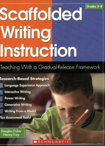 9780439696494: Scaffolded Writing Instruction: Teaching With a Gradual-Release Framework (Teaching Strategies)