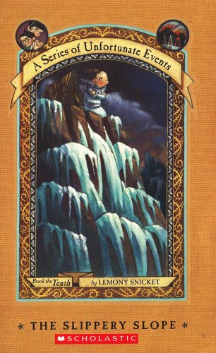 9780439698375: A Series of Unfortunate Events, Book the Tenth: The Slippery Slope