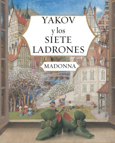 Yakov y Los Siete Ladrones. Traducido al: Madonna