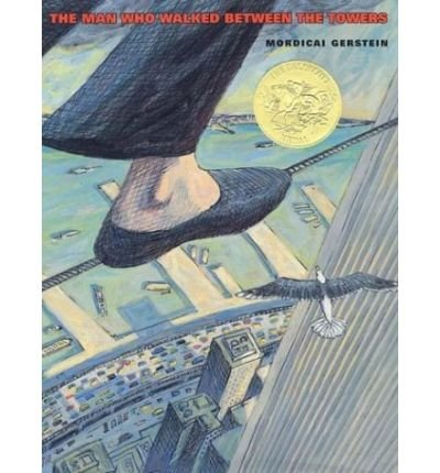 9780439700412: THE MAN WHO WALKED BETWEEN THE TOWERS BY (Author)Gerstein, Mordicai[Hardcover]Sep-2003