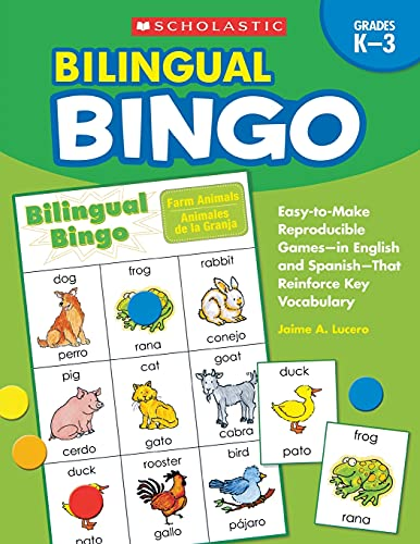 9780439700672: Bilingual Bingo, Grades K-3: Easy-To-Make Reproducible Games--In English and Spanish--That Reinforce Key Vocabulary for Emergent Readers and Englis