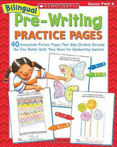9780439700689: Bilingual Pre-Writing Practice Pages: 40 Irresistible Picture Pages That Help Children Develop the Fine Motor Skills They Need for Handwriting Success