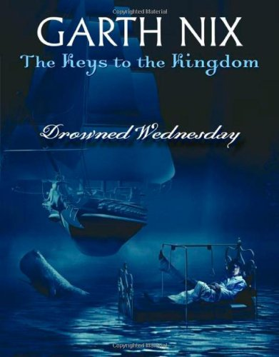 9780439700863: Drowned Wednesday (Keys to the Kingdom, Book 3)
