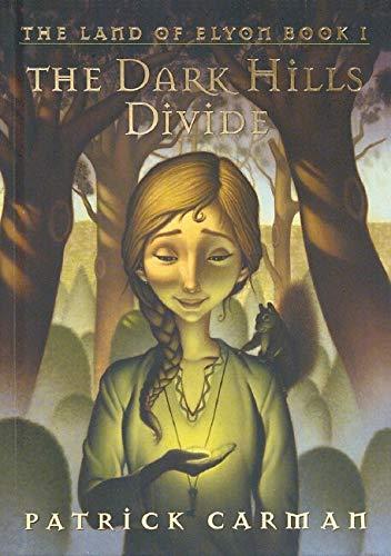 The Dark Hills Divide: The Land of Elyon, Book 1: Carman, Patrick