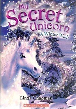 A Winter Wish (My Secret Unicorn, Book: Linda Chapman; Biz