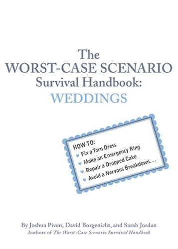 9780439707558: The Worst-Case Scenario Survival Handbook: Weddings