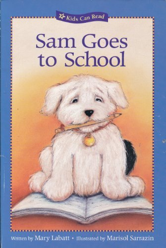 9780439709569: Sam Goes to School (Kids Can Read)