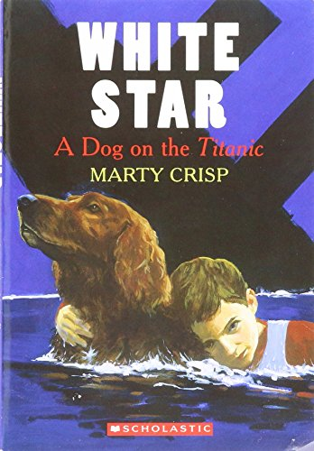 9780439711685: White Star: A Dog on the Titanic