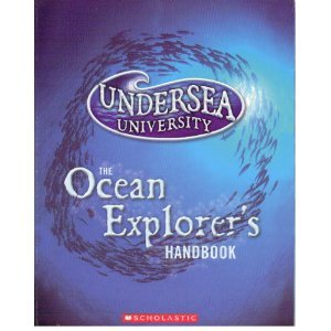 The Ocean Explorer's Handbook (Undersea University): Fiona Bayrock
