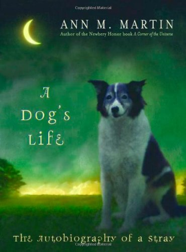 9780439715591: A Dog's Life: The Autobiography Of A Stray