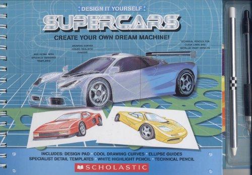 Design It Yourself Supercars (Design It Yourself (Scholastic)): Editor-Paige Krul Araujo
