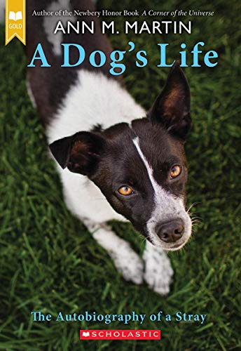 A Dog's Life: Autobiography of a Stray: Ann M. Martin