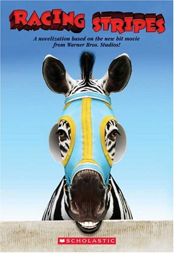 9780439718752: Racing Stripes (Junior Novelization)