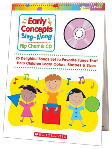 9780439721608: Early Concepts Sing-Along Flip Chart & CD: 25 Delightful Songs Set to Favorite Tunes That Help Children Learn Colors, Shapes & Sizes