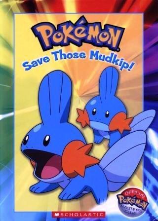 9780439721790: Pokémon: Save Those Mudkip! (Official Pokémon Master's Club)