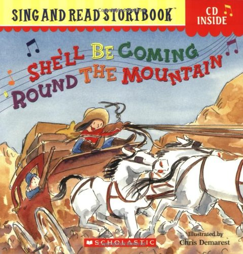 9780439722131: She'll Be Coming 'Round the Mountain (Sing and Read Storybook with Audio CD)