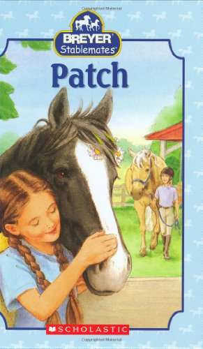 9780439722360: Patch (Breyer Stablemates)