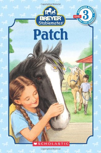 Scholastic Reader Level 3: Stablemates: Patch