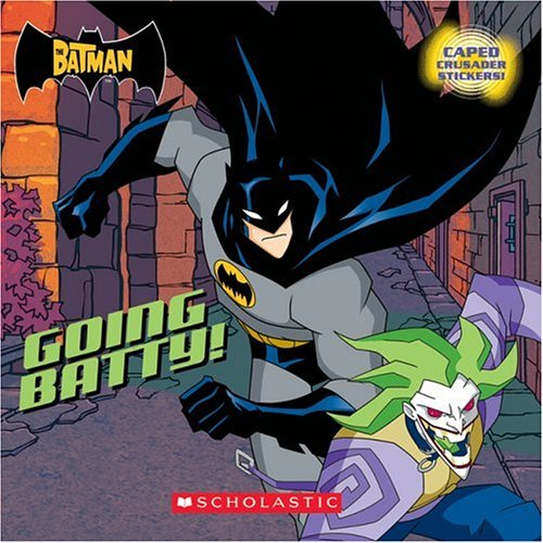 9780439727778: The Batman: Going Batty(Scholastic Readers)