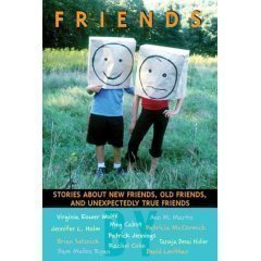 9780439729925: Friends: Stories About New Friends, Old Friends, And Unexpectedly True Friends