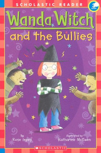 Wanda Witch And The Bullies (Scholastic Reader: Impey, Rose