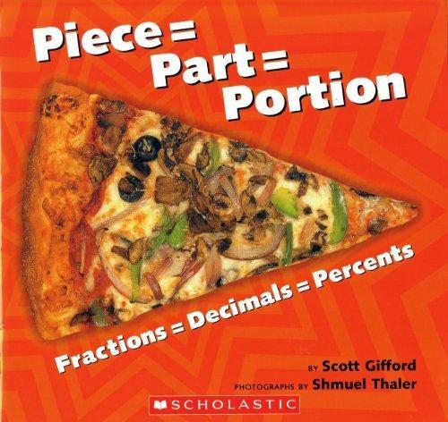 9780439740548: Piece = Part = Portion: Fractions = Decimals = Percents