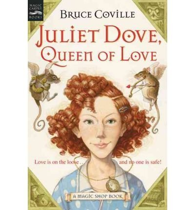 9780439740685: Juliet Dove, Queen of Love[ JULIET DOVE, QUEEN OF LOVE ] By Coville, Bruce ( Author )May-01-2005 Paperback