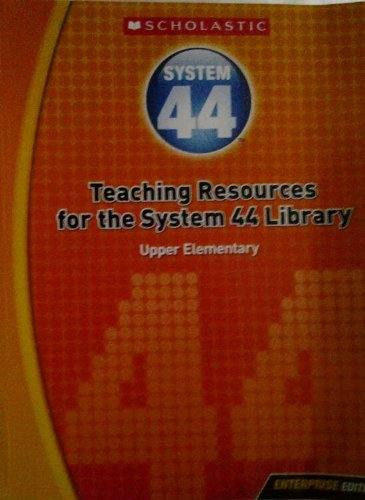 System 44: Teaching Resources for the System 44 Library (Upper Elementary) [Enterprise Edition]: ...