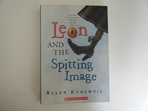 9780439742412: Leon and the Spitting Image