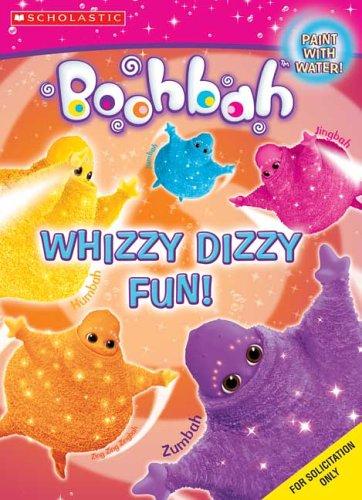 9780439744119: Whizzy, Dizzy Fun (Boohbah)