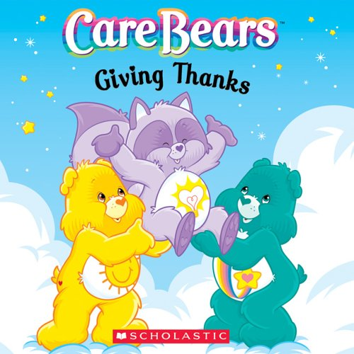 9780439744157: Care Bears: Giving Thanks