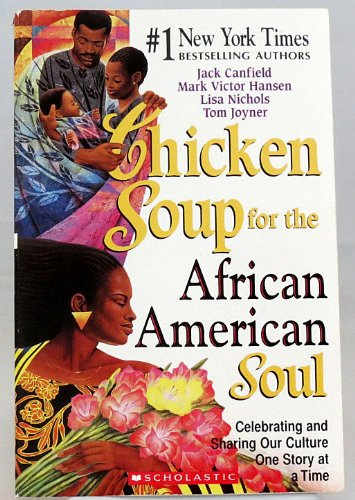 9780439744478: Chicken Soup for the African American Soul - Celebrating and Sharing Our Culture One Story At a Time