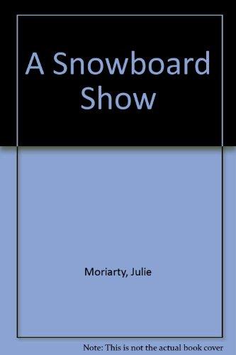 A Snowboard Show