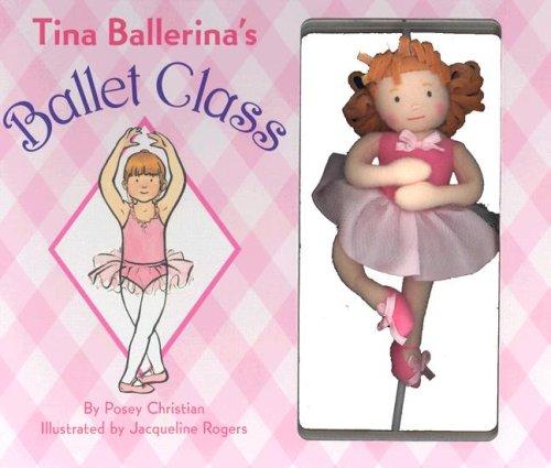 9780439746533: Tina Ballerina's Ballet Class [With Twirling Ballerina Doll]